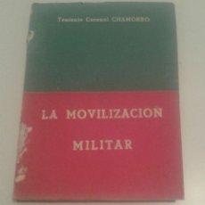 Militaria: 525 - LA MOVILIZACION MILITAR TENIENTE CORONEL CHAMORRO 1953. Lote 97257391