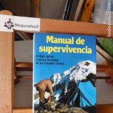 Militaria: MANUAL DE SUPERVIVENCIA, EL LIBRO DE LAS FUERZAS ARMADAS DE LOS ESTADOS UNIDOS (MARTINEZ ROCA). Lote 97276343