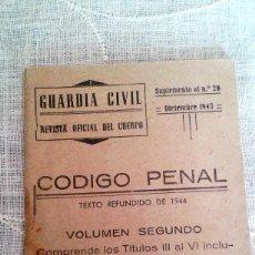 Militaria: GUARDIA CIVIL REVISTA OFICIAL DEL CUERPO SUPLEMENTO Nº 28 DICIEMBRE 1945 CODIGO PENAL. Lote 97348383