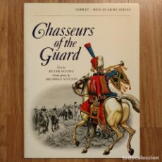 Militaria: NAPOLEONICO - OSPREY - CHASSEURS OF THE GUARD - MEN AT ARMS. Lote 97405747