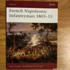 Militaria: NAPOLEONICO - OSPREY - FRENCH INFANTRYMAN 1803-15 - WARRIOR. Lote 97408799