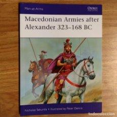Militaria: ANTIGUEDAD - OSPREY - MACEDONIAN ARMIES AFTER ALEXANDER 323-168 BC - MEN AT ARMS. Lote 97529183