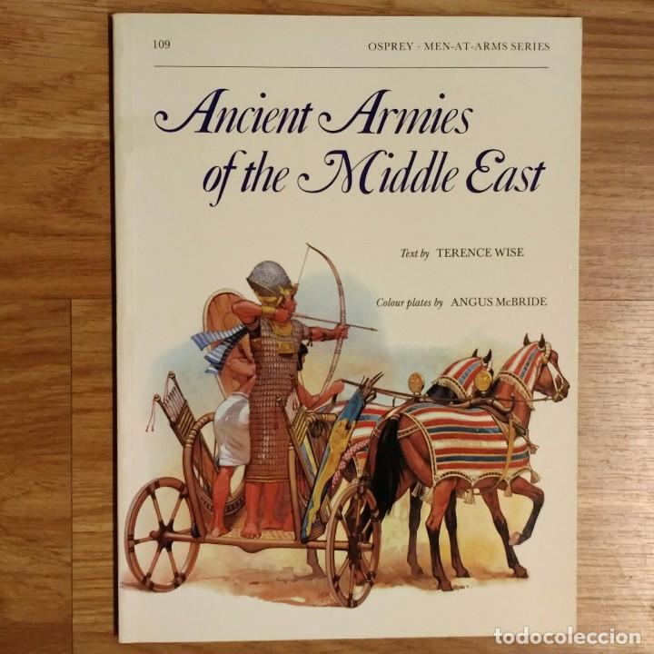 ANTIGUEDAD - OSPREY - ANCIENT ARMIES OF THE MIDDLE EAST - MEN AT ARMS (Militar - Libros y Literatura Militar)