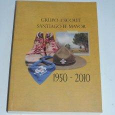 Militaria: LIBRO DEL 60 ANIVERSARIO DEL GRUPO SCOUT Nº 1 SANTIAGO EL MAYOR, SCOUTS DE ESPAÑA, ESCULTISMO, MONTA. Lote 97571151