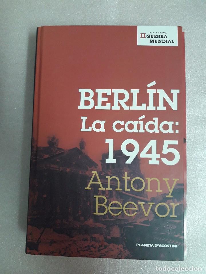 BERLÍN LA CAÍDA: 1945 / ANTONY BEEVOR (Militar - Libros y Literatura Militar)