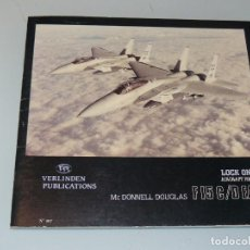 Militaria: LOCK ON Nº 4 AIRCRAFT MC DONELL DOUGLAS F15 C/D EAGLE EDITORIAL VERLINDEN PUBLICATIONS. Lote 97707219