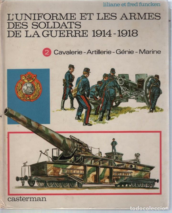 COLECCION DE LIBROS L'UNIFORME ET LES ARMES DES SOLDATS DE LA GUERRE, CASTERMAN (Militar - Libros y Literatura Militar)