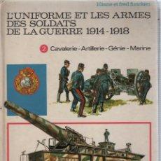 Militaria: COLECCION DE LIBROS L'UNIFORME ET LES ARMES DES SOLDATS DE LA GUERRE, CASTERMAN. Lote 97768359