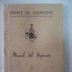 Militaria: RARO LIBRO- FRENTE DE JUVENTUDES - MANUAL DEL ASPIRANTE - FALANGES JUVENILES DE FRANCO - JAEN 1955. Lote 97773243