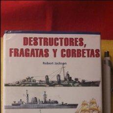 Militaria: DESTRUCTORES FRAGATAS Y CORBETAS ROBERT JACKSON LIBSA. Lote 97800267
