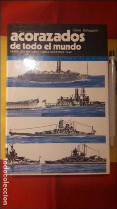 ACORAZADOS DE TODO EL MUNDO GINO GALUPPINI ESPASA CALPE (1984) (Militar - Libros y Literatura Militar)