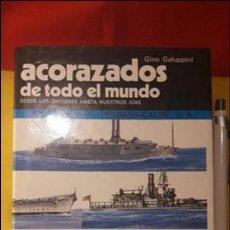 Militaria: ACORAZADOS DE TODO EL MUNDO GINO GALUPPINI ESPASA CALPE (1984). Lote 97802067