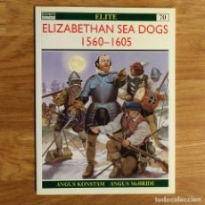 Militaria: OSPREY - ELIZABETHAN SEA DOGS 1560 -1605 - ELITE SERIES. Lote 97848375