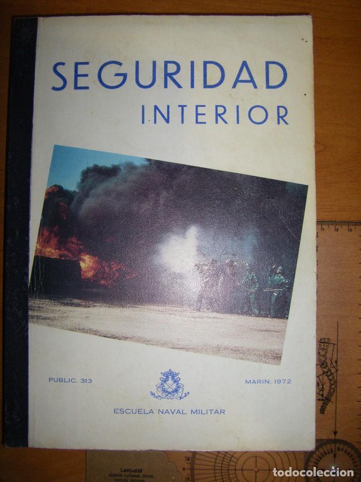 SEGURIDAD INTERIOR. ESCUELA NAVAL MILITAR. MARIN 1973 (Militar - Libros y Literatura Militar)