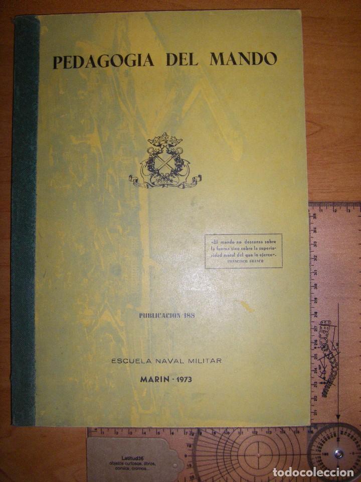 PEDAGOGÍA DEL MANDO. ESCUELA NAVAL MILITAR. MARIN 1973 (Militar - Libros y Literatura Militar)