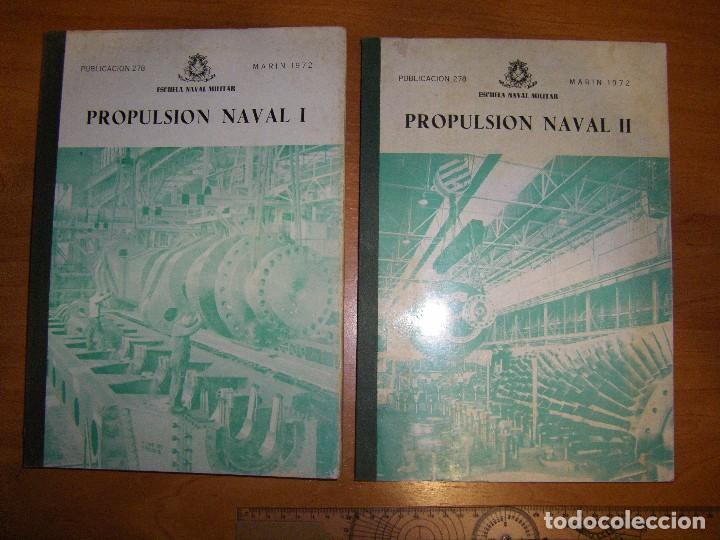 PROPULSIÓN NAVAL I Y II. ESCUELA NAVAL MILITAR. MARÍN 1972 (Militar - Libros y Literatura Militar)
