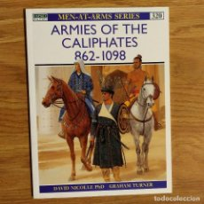 Militaria: OSPREY - ARMIES OF THE CALIPHATES 862-1098 - MEN AT ARMS. Lote 97945683