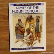Militaria: OSPREY - ARMIES OF THE MUSLIM CONQUEST - MEN AT ARMS. Lote 97947551