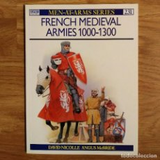 Militaria: OSPREY - FRENCH MEDIEVAL ARMIES 1000-1300 - MEN AT ARMS. Lote 153501873