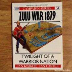 Militaria: OSPREY - ZULU WAR 1879 - CAMPAIGN SERIES. Lote 98041227