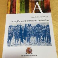 Militaria: LA LEGIÓN EN LA CAMPAÑA DE MELILLA. GUERRA DE MARRUECOS, ÁFRICA. JUAN JOSE AMATE BLANCO. Lote 111853243