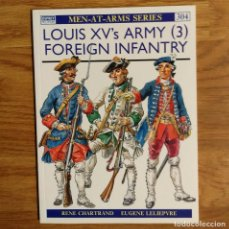 Militaria: OSPREY - LOUIS XV'S ARMY (3) FOREIGN INFANTRY - MEN AT ARMS. Lote 98154935