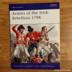 Militaria: OSPREY - ARMIES OF THE IRISH REBELLION 1798 - MEN AT ARMS. Lote 98157495