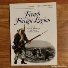 Militaria: OSPREY - FRENCH FOREIGN LEGION - MEN AT ARMS. Lote 98161827