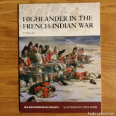 Militaria: GUERRA FRANCO-INDIA - OSPREY - HIGHLANDER IN THE FRENCH-INDIAN WAR 1756-67 - CAMPAIGN. Lote 103479755