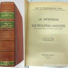 Militaria: LA INFANTERIA Y US PEQUEÑAS UNIDADES.- OTAOLAURRUCHI TOBIA, JOSE M.- A-HM-1020.. Lote 98234879