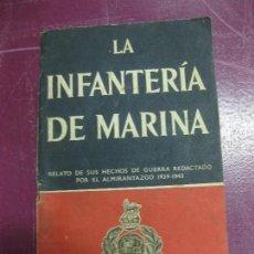 Militaria: LA INFANTERIA DE MARINA. RELATO DE SUS HECHOS POR EL ALMIRANTAZCO 1939-1943. LONDRES 1944.. Lote 98347783