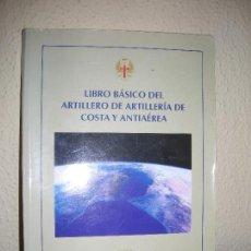 Militaria: LIBRO BASICO DEL ARTILLERO DE ARTILLERIA DE COSTA Y ANTIAEREA - MACTAE -. Lote 98356931