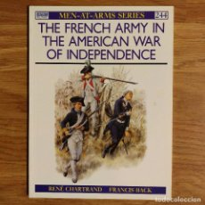 Militaria: GUERRA INDEPENDENCIA AMERICANA - OSPREY - THE FRENCH ARMY IN THE AMERICAN WAR OF INDEPENDENCE. Lote 98374783