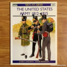 Militaria: OSPREY - THE UNITED STATES ARMY 1812-1815 - MEN AT ARMS. Lote 98383907