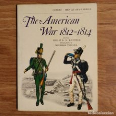 Militaria: OSPREY - THE AMERICAN WAR 1812-1814 - MEN AT ARMS. Lote 98384239