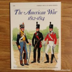 Militaria: OSPREY - THE AMERICAN WAR 1812-1814 - MEN AT ARMS. Lote 98384391