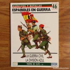 Militaria: ESPAÑOLES EN GUERRA - LA GUERRA CIVIL - DIVISION AZUL - EJERCITOS Y BATALLAS. Lote 98478115
