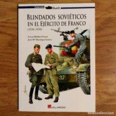 Militaria: GUERRA CIVIL ESPAÑOLA - BLINDADOS SOVIETICOS EN EL EJERCITO DE FRANCO 1936-1939 - GALLAND BOOKS. Lote 98479243