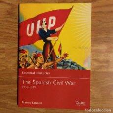 Militaria: GUERRA CIVIL ESPAÑOLA - OSPREY - THE SPANISH CIVIL WAR 1936-1939 - ESSENTIAL HISTORIES GUERRA CIVIL. Lote 98480391