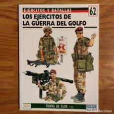 Militaria: GUERRA IRAK - OSPREY - LOS EJERCITOS DE LA GUERRA DEL GOLFO - EJERCITOS Y BATALLAS. Lote 98581999