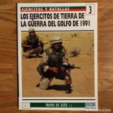 Militaria: GUERRA IRAK - OSPREY - LOS EJERCITOS DE TIERRA - GUERRA DEL GOLFO 1991 - EJERCITOS Y BATALLAS. Lote 98582783