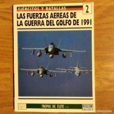 Militaria: GUERRA IRAK - OSPREY - LAS FUERZAS AEREAS - GUERRA DEL GOLFO 1991 - EJERCITOS Y BATALLAS. Lote 98582843