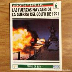 Militaria: GUERRA IRAK - OSPREY - LAS FUERZAS NAVALES - GUERRA DEL GOLFO 1991 - EJERCITOS Y BATALLAS. Lote 98582927