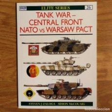 Militaria: GUERRA FRIA - OSPREY - TANK WAR - CENTRAL FRONT NATO VS WARSAW PACT - ELITE SERIES. Lote 98585851