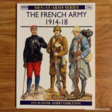 Militaria: WW1 - OSPREY - THE FRENCH ARMY 1914-18 -MEN AT ARMS. Lote 98596023