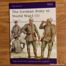 Militaria: WW1 - OSPREY - THE GERMAN ARMY IN WORLD WAR I (3) 1914-15 - MEN AT ARMS. Lote 98596359