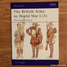 Militaria: WW1 - OSPREY - THE BRITISH ARMY IN WORLD WAR I (3) - THE EASTERN FRONTS - MEN AT ARMS. Lote 98597083
