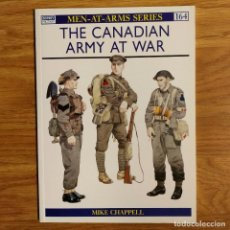 Militaria: OSPREY - THE CANADIAN ARMY AT WAR - MEN AT ARMS. Lote 98597943