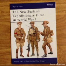 Militaria: WW1 - OSPREY - THE NEW ZEALAND EXPEDITIONARY FORCE IN WORLD WAR I - MEN AR ARMS. Lote 103478270