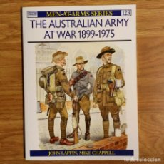 Militaria: OSPREY - THE AUSTRALIAN ARMY AT WAR 1899-75 - MEN AT ARMS. Lote 98598107